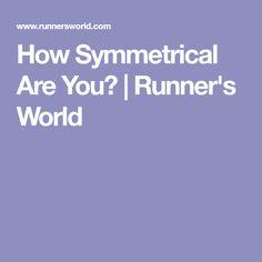How Symmetrical Are You? | Runner's World