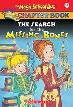 The Magic School Bus Science Chapter Book #2: The Search for the Missing Bones