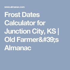 Frost Dates Calculator for Junction City, KS | Old Farmer's Almanac