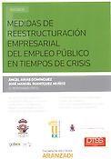 Medidas de reestructuración empresarial del empleo público en tiempos de crisis. - Cizur Menor: Thomson Reuters Aranzadi, 2015