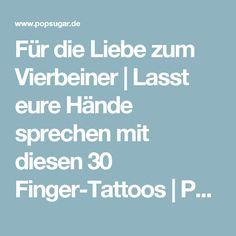 Für die Liebe zum Vierbeiner | Lasst eure Hände sprechen mit diesen 30 Finger-Tattoos | POPSUGAR Deutschland
