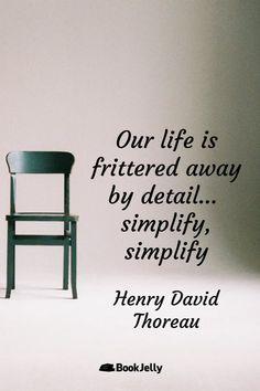 Simplify, Simplify - Henry David Thoreau #lifequotes #inspirationalquotes