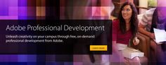 Adobe Education Exchange-free online PD-lots of variety all using Adobe but interesting options
