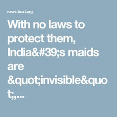 """With no laws to protect them, India's maids are """"invisible"""",..."""