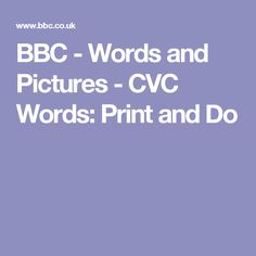 BBC - Words and Pictures - CVC Words: Print and Do