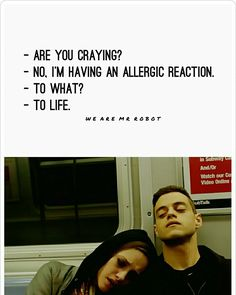 Elliot and Darlene Alderson. #Quotes #MrRobot #WhoIsMrRobot #Darlene #Elliot #Collage #CarlyChaikin #RamiMalek