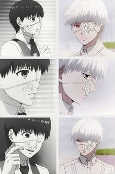 Tokyo Ghoul- idk why but i got hit with feels