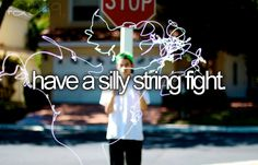 Have a Silly String Fight / Bucket List Ideas / Before I Die 365 Jar, Stuff To Do, Things To Do, Girly Things, Summer Things, Crazy Things, Random Stuff, Best Friend Bucket List, Bucket List Before I Die