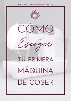 Aprende a escoger tu primera máquina de coser con este tutorial. Design Blog, Place Cards, Place Card Holders, Textiles, Manga, Knitting Machine, Tricot, Vestidos, Sewing Patterns Bags