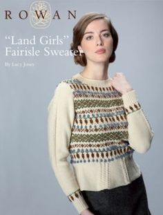Rowan Land Girls Fairisle Sweater