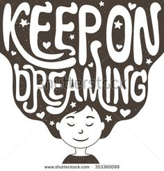 Cute romantic vector illustration with girl with long hair. Stylish childish background, inspiration typography poster with lettering quote. Keep on dreaming. T-shirt print, , greeting card design