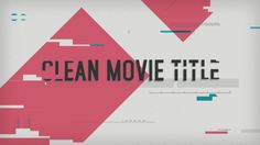 FREE Files, After Effects Project Files, Titles  Clean Movie Title   clean, color, film, film titles, geometry, intro, movie titles, opener, opening, photo, title, title sequence, trailer, type
