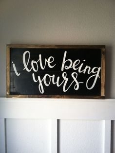 I love being yours sign