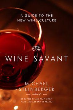 The Wine Savant by Michael Steinberger, pub date Dec 2013