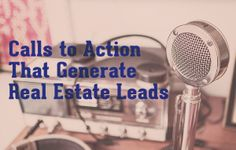 Calls to Action to generate leads.