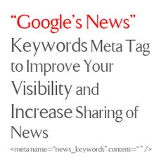 Google announces #news_keyword meta tag to improve your visibility and sharing of news; specifies which keywords are relevant to your articles.