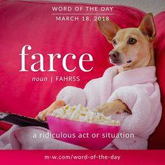 Today's #wordoftheday is 'farce' . #language #merriamwebster #dictionary