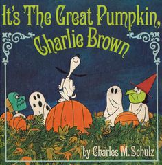 """""""It's the Great Pumpkin, Charlie Brown"""" by Charles M. Schulz ~ World Publishing, 1967 (http://www.vintagechildrensbooksmykidloves.com/2011/10/its-great-pumpkin-charlie-brown.html)"""