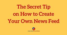 The Secret Tip on How to Create Your Own Facebook News Feed #ZooSeo
