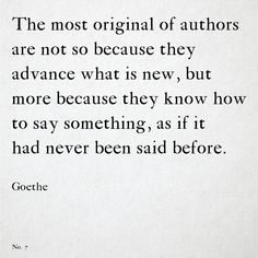 Writer Quotes, Art Quotes, Motivational Quotes, Life Quotes, Inspirational Quotes, Authors, Writers, Goethe Quotes, Say Something