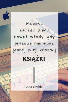 Pisanie jest ważne. Zapoznaj się z naszą książką: http://jaknapisacksiazke.pl/produkt/pisanie-jest-wazne/