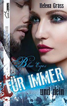 Blue Eyes - Für immer und dein von Helena Grass https://www.amazon.de/dp/B01GF018OA/ref=cm_sw_r_pi_dp_OVFDxbJ62P1E7