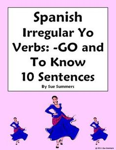 Spanish Irregular Verb 10 Sentences Worksheet Irregular Yo -GO & To Know Verbs by Sue Summers