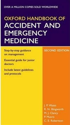 FREE MEDICAL BOOKS: Oxford Handbook Of Accident and Emergency Medicine...