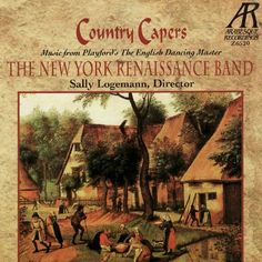 Country Capers: Music from Playford's The English Dancing Master Sally Logemann The New York Renaissance Band | Format: MP3 Music, http://www.amazon.com/dp/B001GOWKD4/ref=cm_sw_r_pi_dp_dMZWqb1HENFBA