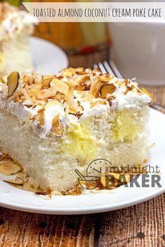 Toasted Almond Coconut Cream Poke Cake - The Midnight Baker Toasted Almond Cake Recipe, Almond Coconut Cake, Coconut Desserts, Coconut Cream, Almond Cakes, Almond Recipes, Just Desserts, Coconut Cakes, Toasted Coconut