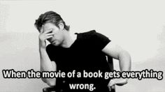 Finding out your favorite book is being turned into a movie and knowing it will probably be terrible. | The 26 Worst Things That Can Happen To A Book Lover