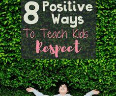 Positive Ways to Teach Kids Respect