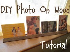 "DIY ""photo on wood"" Tutorial (great for gifting!)"