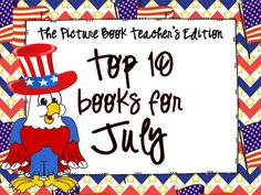 Top 10 Books for July:  The Picture Book Teacher's Edition