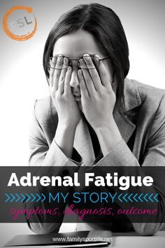 Adrenal Fatigue: My Story | Family Sport Life