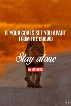 If your goals set you apart from the crowd Stay alone. http://www.gymaholic.co #fit #fitness #fitblr #fitspo #motivation #gym #gymaholic #workouts #nutrition #supplements #muscles
