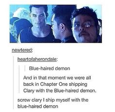 OMG YES. I already knew that there was going to ne some guy named Jace who clary would meet and fall in love with eventually, and in that first chapter of city of bones i was like OMG THE BLUE HAIRED BOY IS JACE!!! But then the real jace killed the boy who i thought was Jace and i was like OOOOOOOOOOHHHHHH...i was so stupid.