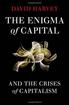 Library Genesis: David Harvey - The Enigma of Capital: And the Crises of Capitalism