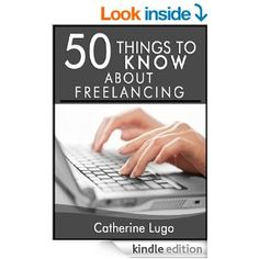 Amazon.com: 50 Things to Know about Freelancing: Learning How to Make Money from Home Doing What you Love eBook: Cathrine Lugo, 50TTK
