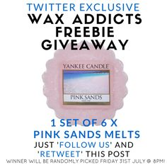 Twitter Exclusive #waxaddicts Freebie Giveaway! WIN 6 X  #yankeecandle Pink Sands Wax Melts 'Follow us' & 'RT'