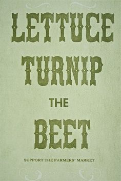 Farm to table= deish!
