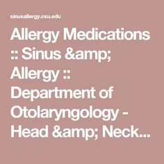 Allergy Medications :: Sinus & Allergy :: Department of Otolaryngology - Head & Neck Surgery :: Columbus, Ohio
