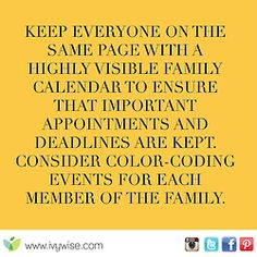 Family calendars are a good way to keep organized.