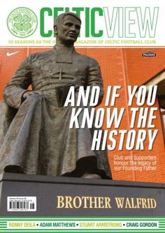Celtic View - Vol 50 Issue 38, And If You Know The History.  Brother Walfrid