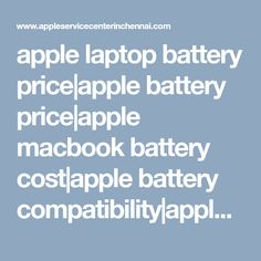 apple laptop battery price|apple battery price|apple macbook battery cost|apple battery compatibility|apple laptop battery models|chennai|hyderabad|india