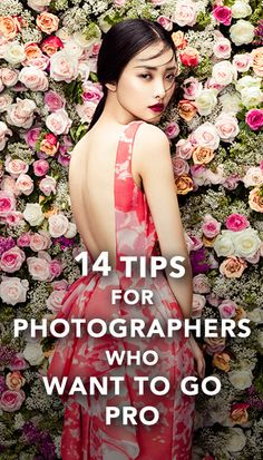 14 Tips for Photographers Who Want to go Pro #fashion #photography