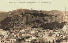 Alcazaba y vista parcial de la ciudad de Almería (1912) Spain Holidays, Andalusia, Seville, Spain Travel, Malaga, Granada, Old Pictures, Best Hotels, Trip Planning