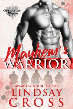 Mayhems Warrior by Lindsay Cross  Release Day Blitz  Mayhems Warrior (Operation Mayhem #1)by Lindsay Cross  Cover Design: Kari March Designs  Release Date: July 20 2017    Synopsis  Captain T.K. Reaperonly cares about his men; until he ends up falling for the one woman who can rescue his team.  Reaper has lived his entire life without love. Living on the edge with no fear Reaper and his team volunteered for Project Mayhem a top-secret experiment that uses a serum to enhance physical…