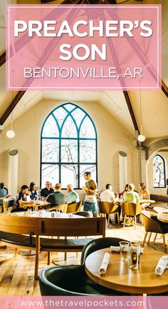 The Preacher's Son in Bentonville, Arkansas USA - old church turned into gorgeous restaurant. #TravelDestinationsUsaDrinks