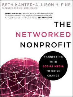 "Read ""The Networked Nonprofit Connecting with Social Media to Drive Change"" by Beth Kanter available from Rakuten Kobo. The Networked Nonprofit Connecting with Social Media to Drive Change This groundbreaking book shows nonprofits a new way. Social Networks, Social Media, Social Web, Bass, Guy Kawasaki, Management Books, Social Change, Book Show, Socialism"